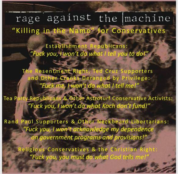 For outraged conservatives who are, in fact, the proprietors of the machine, we offer Rage Against Your Machine.